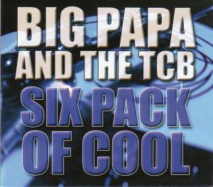 BIG PAPA AND THE TCB