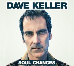 DAVE KELLER SOUL CHANGES