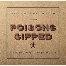 DAVID MICHAEL MILLER POISON SIPPED