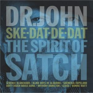 DR. JOHN SKE DAT DE DAT THE SPIRIT OF SATCH