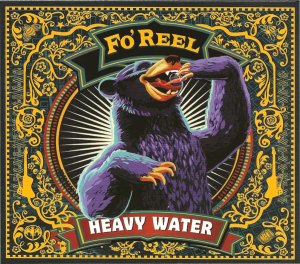 FO' REEL  HEAVY WATER