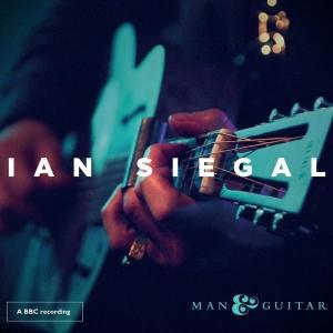 IAN SIEGAL MAN & GUITAR