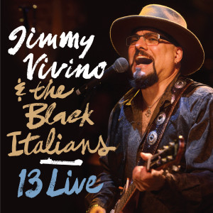 JIMMY VIVINO AND THE BLACK ITALIANS 13 LIVE