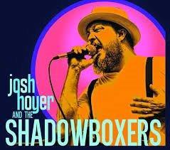 JOSH HOYER AND THE SHADOWBOXER