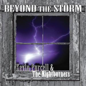 KEVIN PURCELL AND THE NIGHTBURNERS BEYOND THE STORM