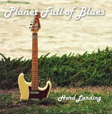 PLANET FULL OF BLUES HARD LANDING