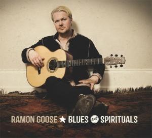 RAMON GOOSE BLUES AND SPIRITUALS