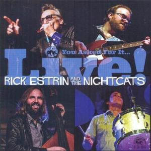 RICK ESTRIN AND THE NIGHTCATS YOU ASKED FOR IT._.LIVE!