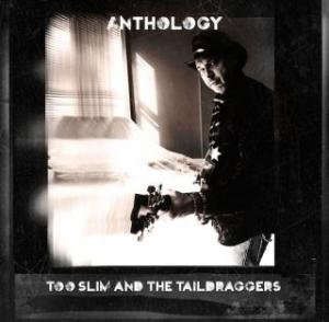 TOO SLIM AND THE TAIL DRAGGERS ANTHOLOGY