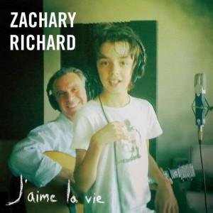 ZACHARY RICHARD J AIME LA VIE