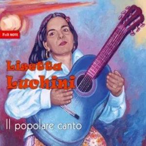 Lisetta Luchini Il Popolare Canto